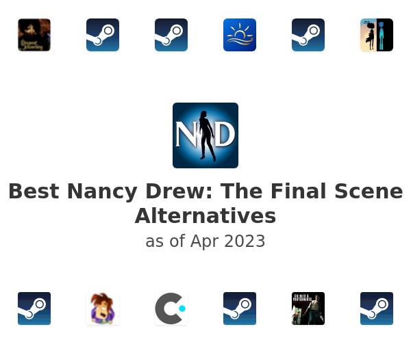 Best Nancy Drew: The Final Scene Alternatives