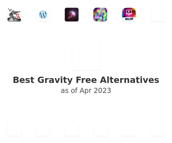 Best Gravity Free Alternatives