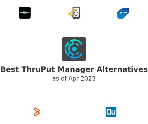Best ThruPut Manager Alternatives