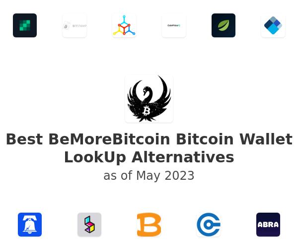 Best BeMoreBitcoin Bitcoin Wallet LookUp Alternatives