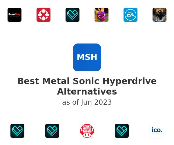 Best Metal Sonic Hyperdrive Alternatives