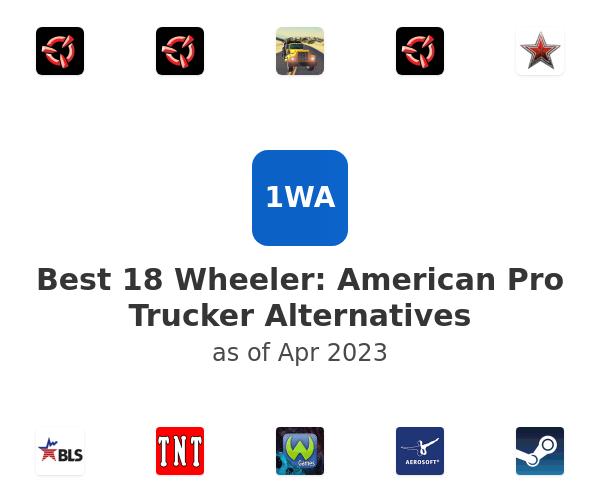Best 18 Wheeler: American Pro Trucker Alternatives