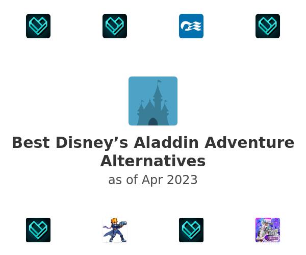 Best Disney's Aladdin Adventure Alternatives