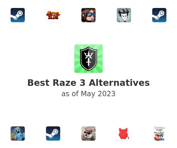 Best Raze 3 Alternatives
