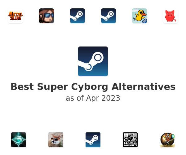 Best Super Cyborg Alternatives