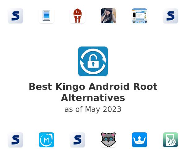 Best Kingo Android Root Alternatives