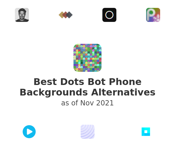 Best Dots Bot Phone Backgrounds Alternatives