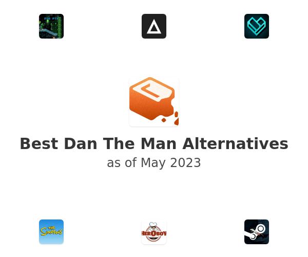 Best Dan The Man Alternatives