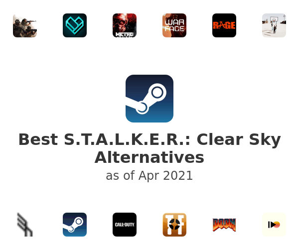 Best S.T.A.L.K.E.R.: Clear Sky Alternatives