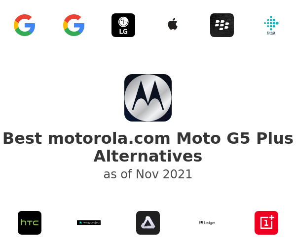 Best motorola.com Moto G5 Plus Alternatives