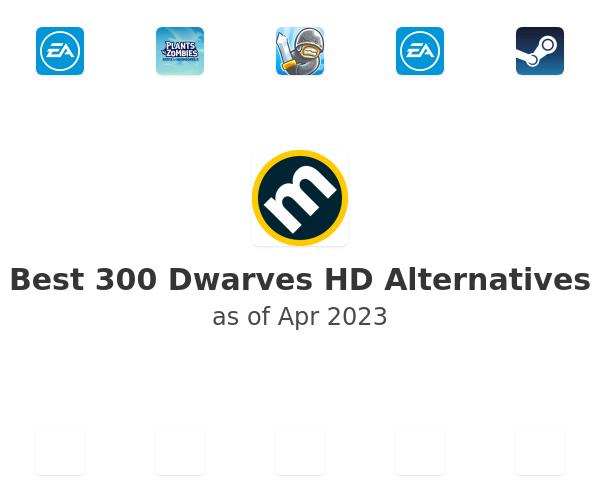 Best 300 Dwarves HD Alternatives