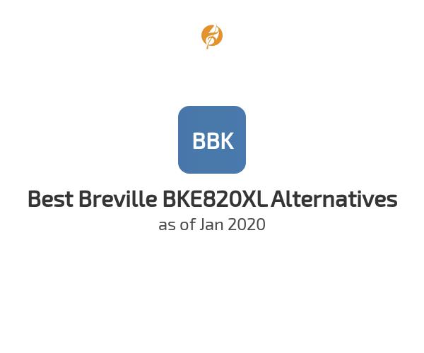 Best Breville BKE820XL Alternatives