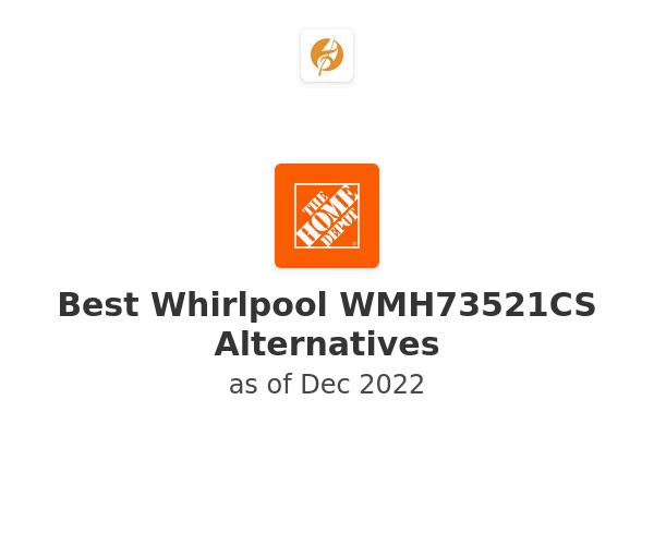 Best Whirlpool WMH73521CS Alternatives