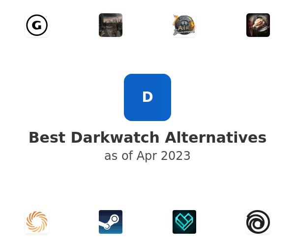 Best Darkwatch Alternatives