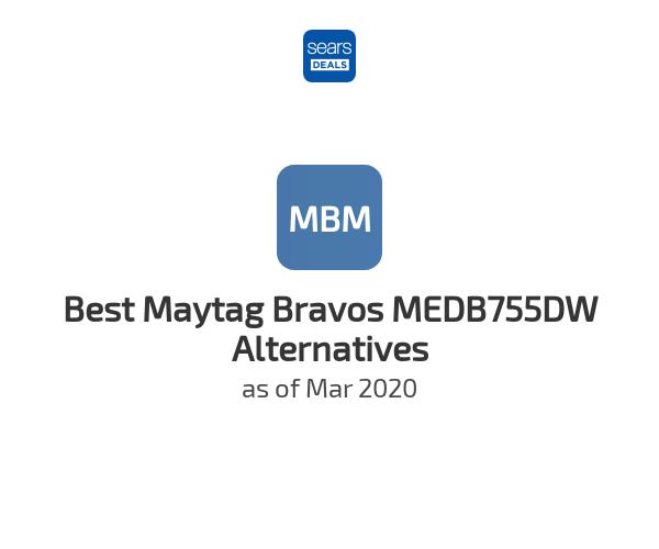 Best Maytag Bravos MEDB755DW Alternatives