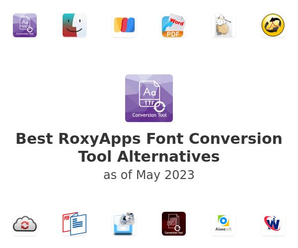 Best RoxyApps Font Conversion Tool Alternatives