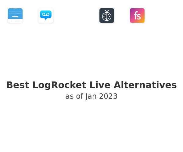 Best LogRocket Live Alternatives