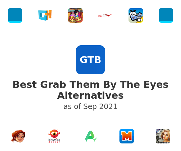 Best Grab Them By The Eyes Alternatives