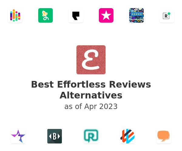 Best Effortless Reviews Alternatives