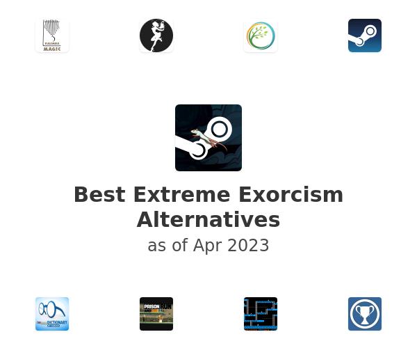 Best Extreme Exorcism Alternatives