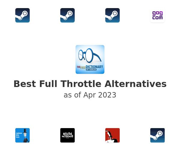 Best Full Throttle Alternatives
