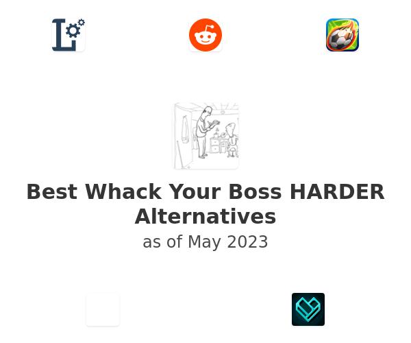 Best Whack Your Boss HARDER Alternatives