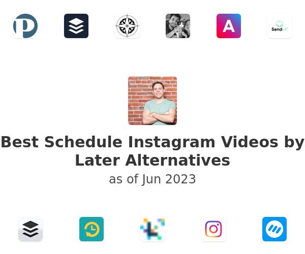 Best Schedule Instagram Videos by Later Alternatives
