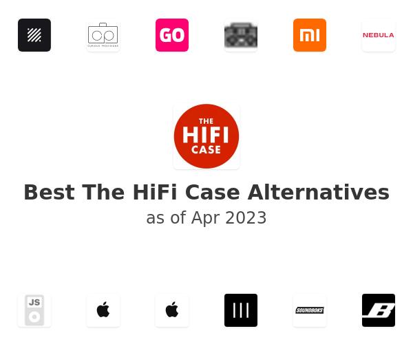 Best The HiFi Case Alternatives