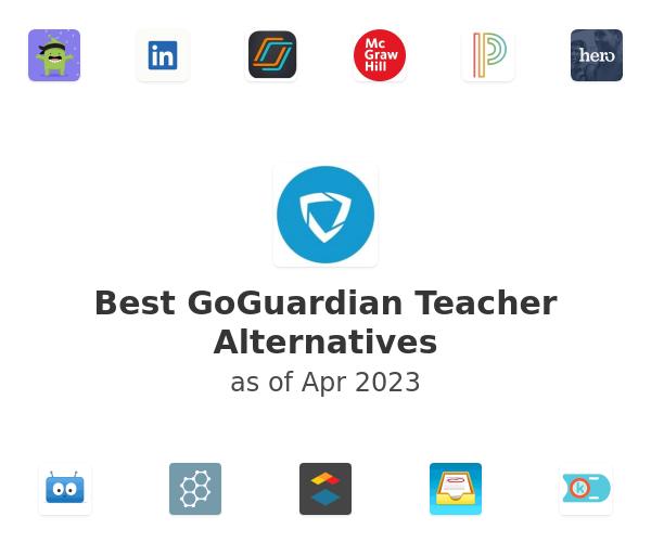 Best GoGuardian Teacher Alternatives