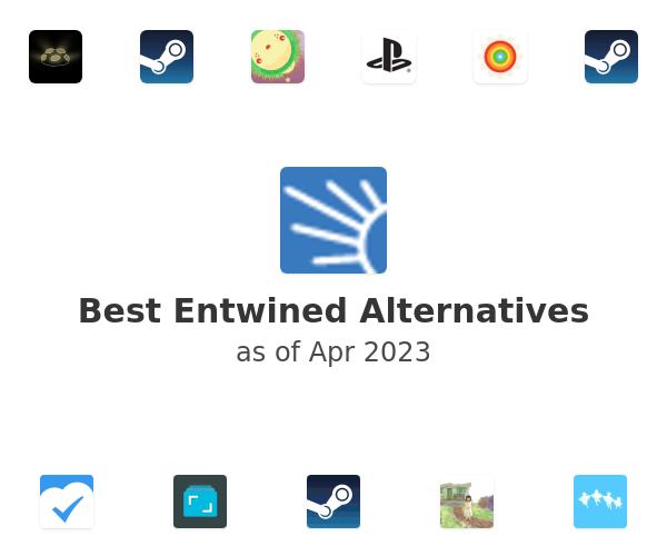 Best Entwined Alternatives