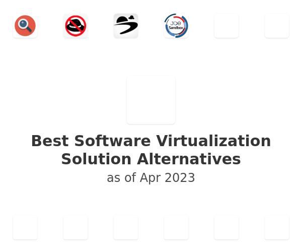 Best Software Virtualization Solution Alternatives