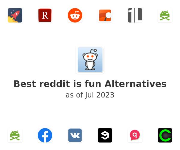 Best reddit is fun Alternatives