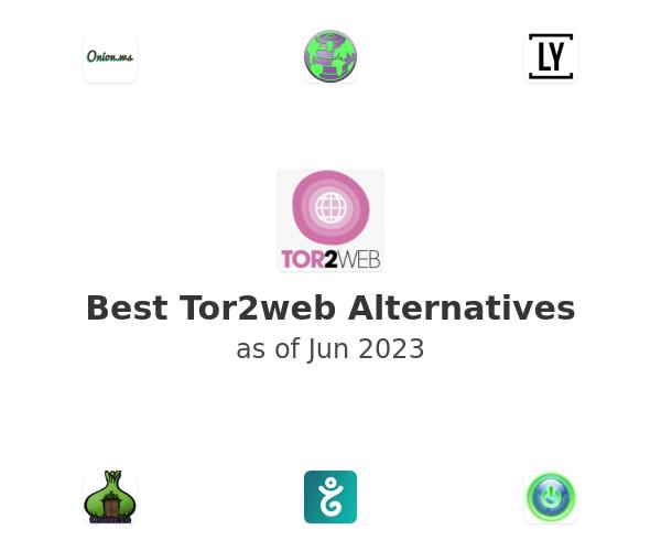 Best Tor2web Alternatives