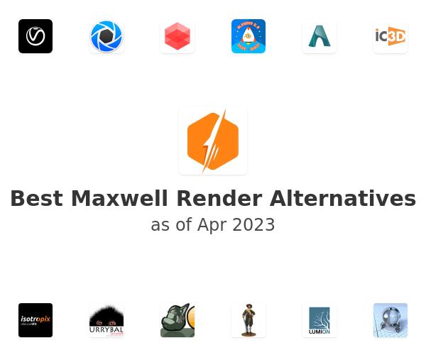 Best Maxwell Render Alternatives