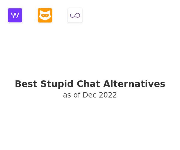 Best Stupid Chat Alternatives