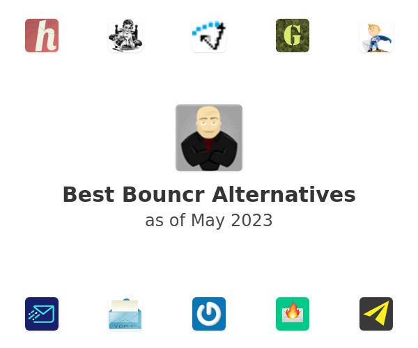Best Bouncr Alternatives