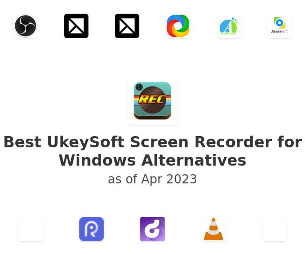 Best UkeySoft Screen Recorder for Windows Alternatives