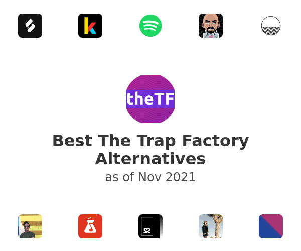 Best The Trap Factory Alternatives