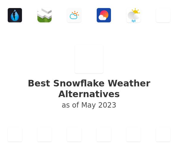 Best Snowflake Weather Alternatives