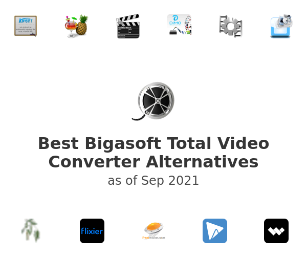 Best Bigasoft Total Video Converter Alternatives