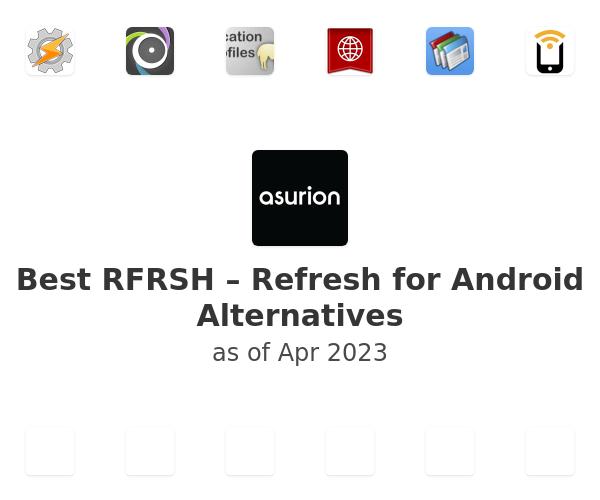 Best RFRSH – Refresh for Android Alternatives