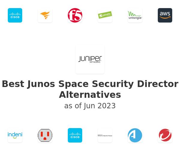 Best Junos Space Security Director Alternatives