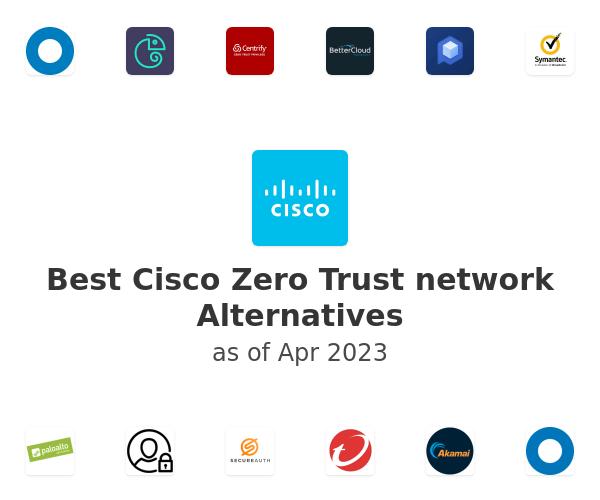 Best Cisco Zero Trust network Alternatives