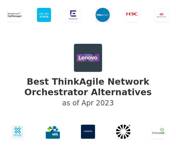 Best ThinkAgile Network Orchestrator Alternatives