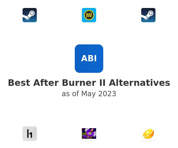 Best After Burner II Alternatives