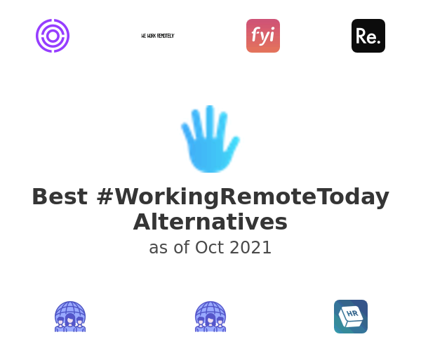 Best #WorkingRemoteToday Alternatives