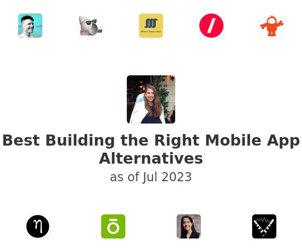 Best Building the Right Mobile App Alternatives