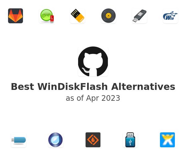 Best WinDiskFlash Alternatives