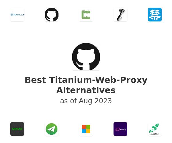 Best Titanium-Web-Proxy Alternatives