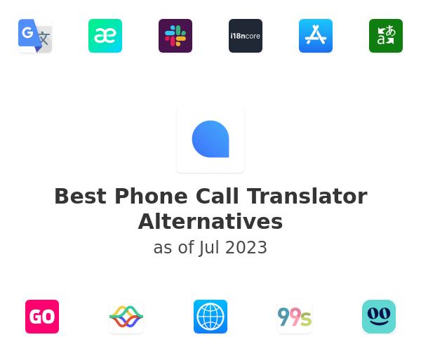 Best Phone Call Translator Alternatives